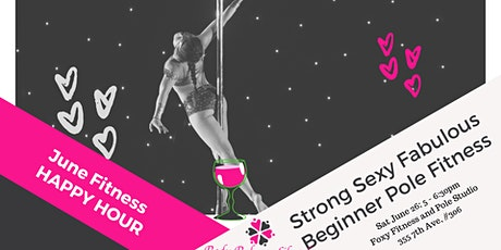 Strong Sexy Fabulous Beginner Pole Fitness - June Happy Hour Fitness tickets