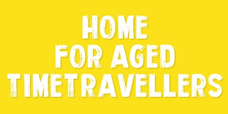 'Home For Aged Time Travellers' exclusive 24-hour screening event tickets