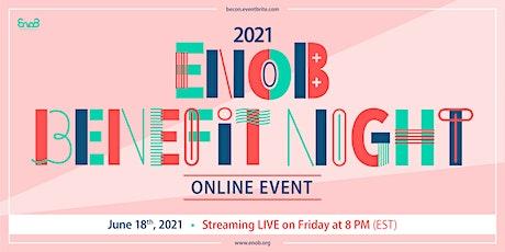 EnoB Summer Benefit Night - Online Fundraising Event tickets