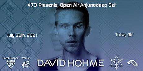 Open Air Anjunadeep Set with David Hohme tickets