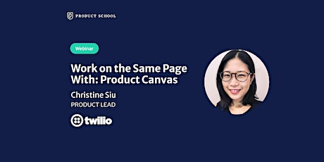 Webinar: Work on the Same Page With: Product Canvas by Twilio Product Lead tickets