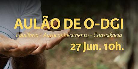 O-DGI - Aulão 27/06 - gratuito entradas