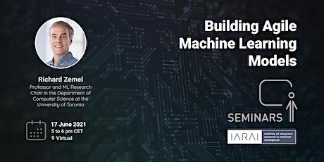 Building Agile Machine Learning Models - Richard Zemel tickets