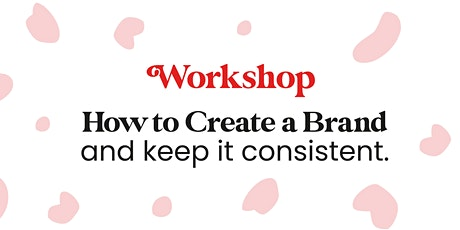 How to create your brand and keep it consistent tickets