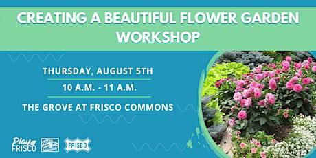 Creating a Beautiful Flower Garden Workshop tickets