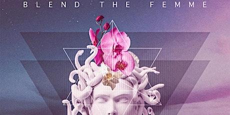 REINCARNATION // BLEND THE FEMME 7TH ANNIVERSARY tickets