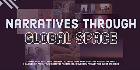 Narratives Through Global Space -  Screening & Panel Talk Virtual Event tickets