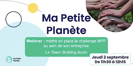 Webinar 16- Ma Petite Planète en Entreprise billets