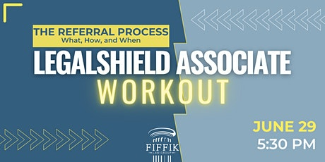 The Referral Process - What, How, and When   LegalShield Associate Workout tickets
