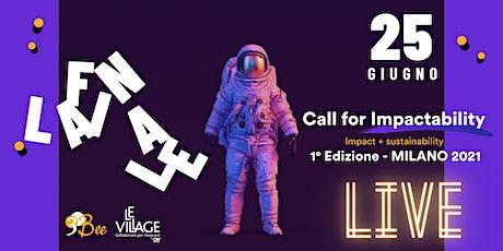 EVENTO FINALE | CALL FOR IMPACTABILITY Prima Edizione Milano 2021 biglietti