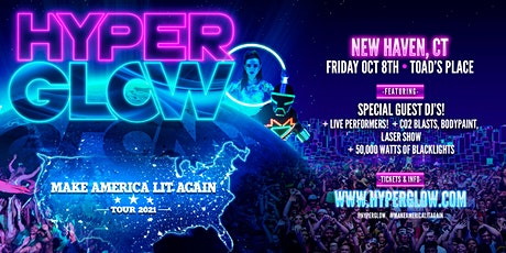 """HYPERGLOW New Haven, CT! - """"Make America Lit Again Tour"""" tickets"""