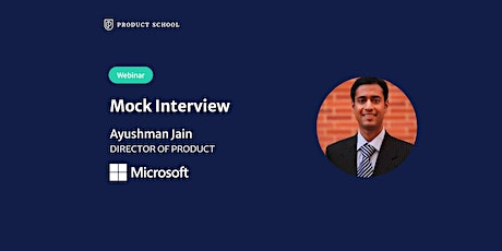 Webinar: Mock Interview with Microsoft Director of Product tickets