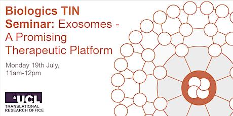 Biologics TIN Seminar:  Exosomes - A Promising Therapeutic Platform tickets
