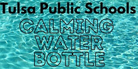 Calming water bottle activity tickets