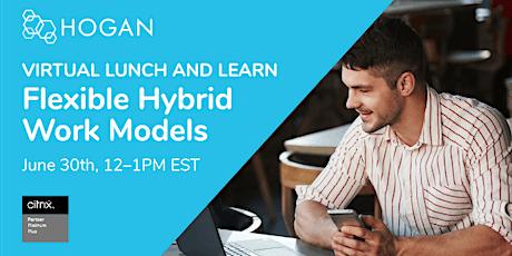 Flexible Hybrid Work Models Virtual Lunch & Learn tickets