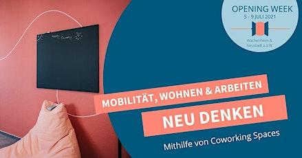 Opening Week Online - Tag 2: Mobilität, Wohnen & Arbeiten neu denken Tickets