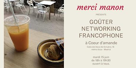 Goûter networking francophone - Madrid entradas