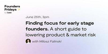 Finding focus for early stage founders – talk & networking opportunity! tickets