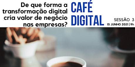 3ª Sessão do Ciclo Café Digital: A TD e a criação de valor nas empresas bilhetes