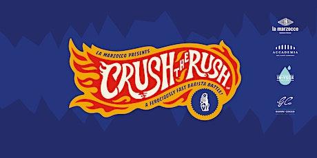 Crush the Rush biglietti