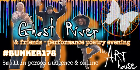 Ghost River & special guests in person & online performance poetry tickets