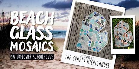 Beach Glass Mosaics - Wildflower Schoolhouse tickets