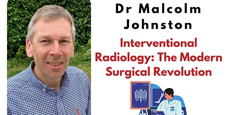 Interventional Radiology - The Modern Surgical Revolution tickets