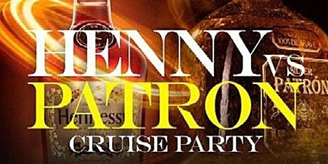 HENNY VS PATRON YACHT PARTY CRUISE WEEKEND tickets