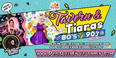 Tavern & Tiara's - 80s vs 90s Drag Show! tickets