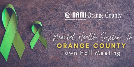 Mental Health Systems in Orange County - Town Hall Meeting tickets