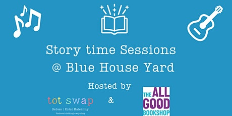 Storytime Sessions  at Blue House Yard tickets