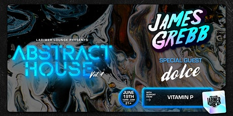 Abstract House Vol. 4: James Grebb with Special Guest dolce and Vitamin P tickets
