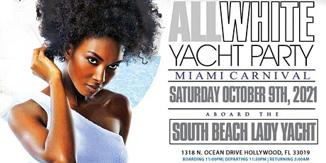 MIAMI NICE 2021 THE ANNUAL ALL WHITE YACHT PARTY - MIAMI CARNIVAL WEEKEND tickets