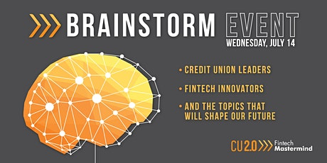 The Brainstorm Event from the CU 2.0 Fintech Mastermind tickets