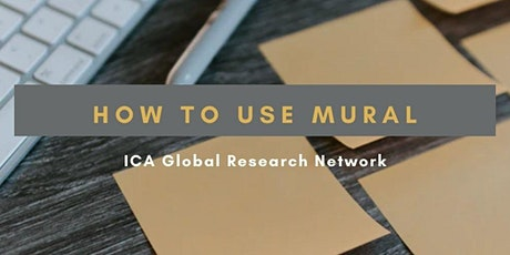 How to use Mural:  Training for the ICA Global Research Network tickets