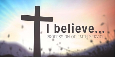 Sunday Worship Service 10 AM; Profession of Faith tickets