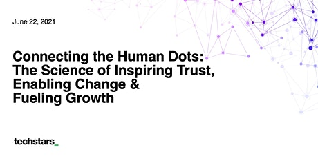 Connecting the Human Dots - The Science of Inspiring Trust, Enabling Change tickets