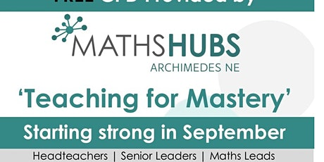 """""""Teaching for Mastery"""" - Starting Strong in September tickets"""