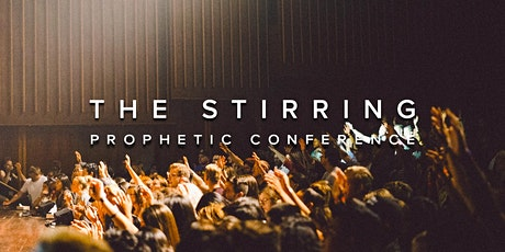 The Stirring Prophetic Conference tickets