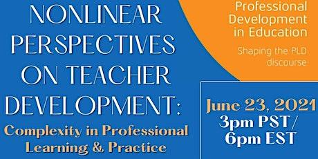Non-Linear, Complex Perspectives on Teacher Development tickets