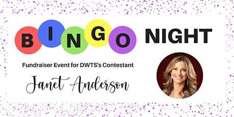 Bingo Night! Fundraiser for Janet Anderson w/ Tracy's Dancing w/ The Stars tickets