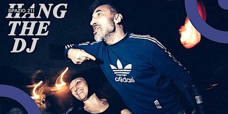 HANG THE DJ biglietti