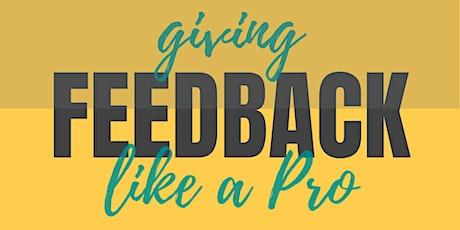 Giving feedback like a Pro tickets