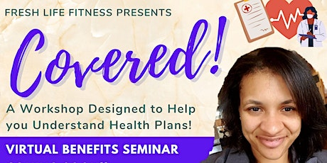 Covered! A Seminar for Understanding Your Benefits. tickets