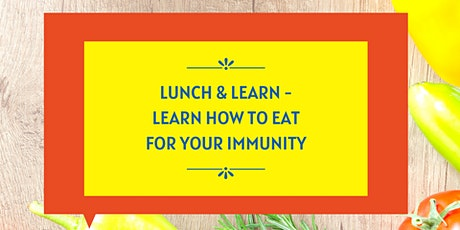 Lunch and Learn - Eating for Immunity tickets