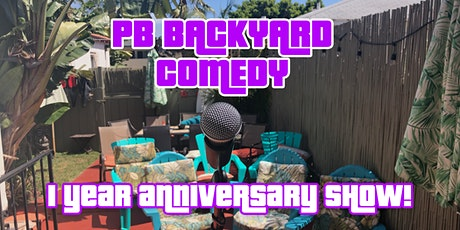 PB Backyard Comedy 1 Year Anniversary Show! tickets