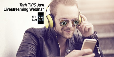 """""""Tech T!PS Jam"""" - Five Benefits of Livestreaming. Even After the Pandemic. tickets"""