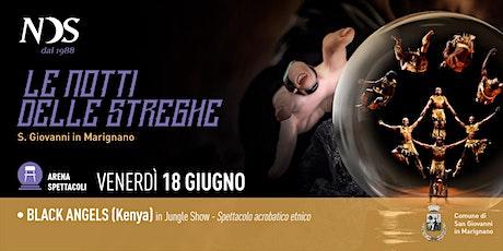 """LE NOTTI DELLE STREGHE - BLACK ANGELS (Kenya) in """"Jungle Show"""" biglietti"""