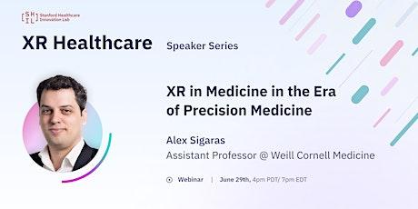 XR Healthcare: XR in Medicine in the Era of Precision Medicine tickets