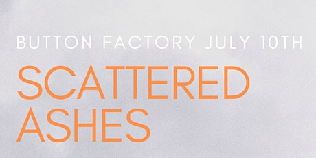 Button Factory Presents: Scattered Ashes tickets